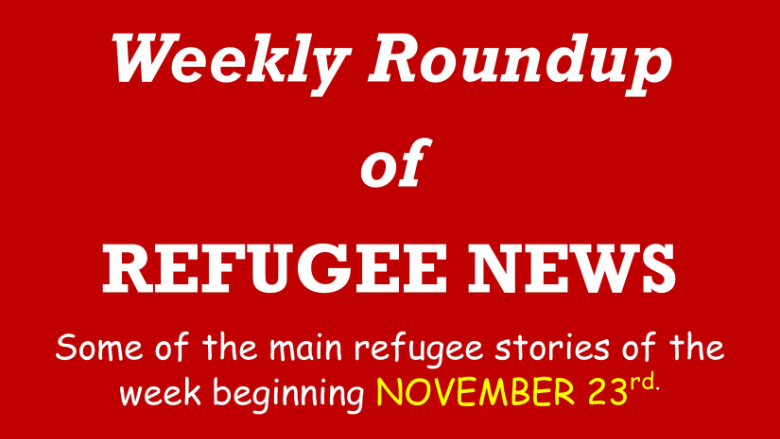 Weekly Refugee News Roundup