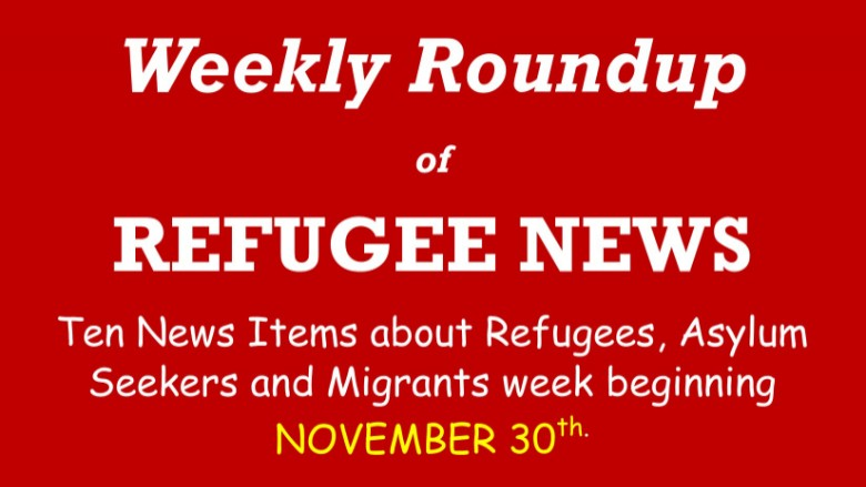 Weekly Refugee News Roundup 30th November