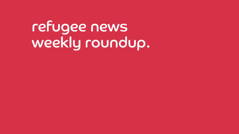 Weekly Roundup of Refugee and Migrant News 15/1/21