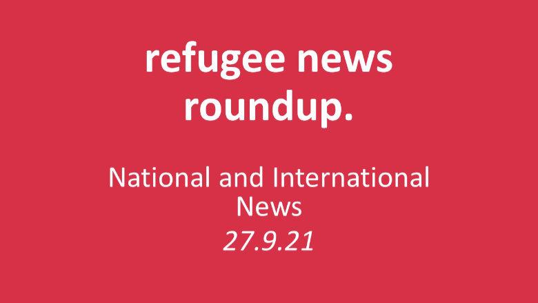 Roundup of Refugee News (27.9.21)