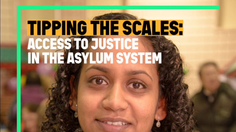 Tipping the Scales: Access to Justice in the asylum System
