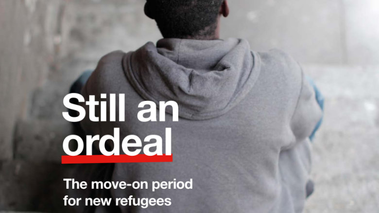 Still an Ordeal:  The move-on period for new refugees