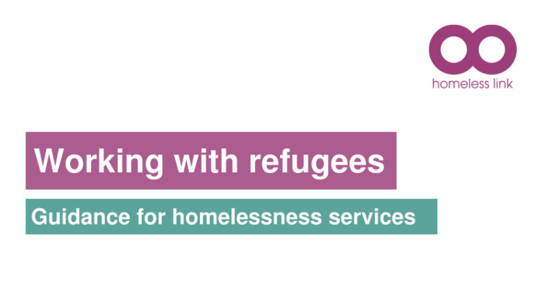 Working with refugees: Guidance for homelessness services